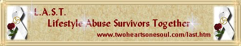 LAST Banner: Link To Their Site: Lifestyle Abuse Survivors Together (LAST)
